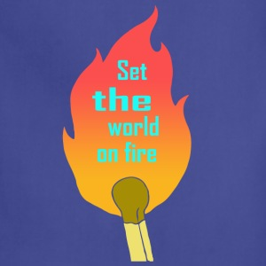 Set the world on fire - Adjustable Apron