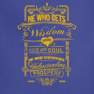 He who gets wisdom love his own soul - Adjustable Apron