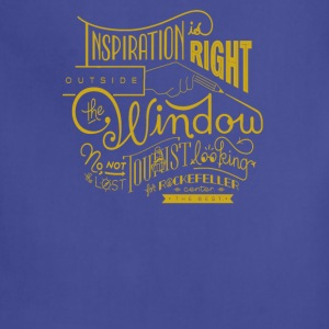 Inspiration is right outside the window - Adjustable Apron