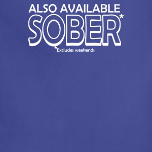 Also Available Sober Excludes Weekends - Adjustable Apron