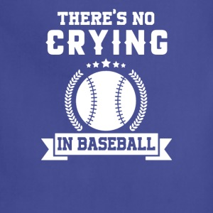 Baseball Funny T Shirt There s No Crying In Baseba - Adjustable Apron