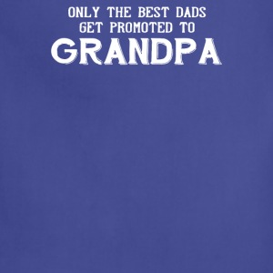 Best Dads Get Promoted To Grandpa - Adjustable Apron