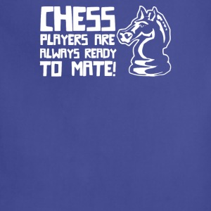 Chess Players Are Always Ready To Mate - Adjustable Apron