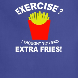 Exercise I Thought You Said Extra Fries - Adjustable Apron