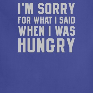 I'm Sorry Hungry - Adjustable Apron