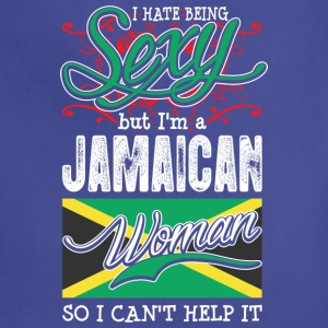 I Hate Being Sexy But Im A Jamaican Woman - Adjustable Apron