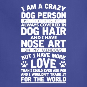 I AM A CRAZY DO PERSON TEE SHIRT - Adjustable Apron