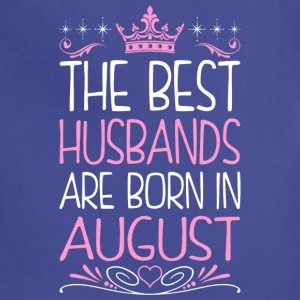 The Best Husbands Are Born In August - Adjustable Apron