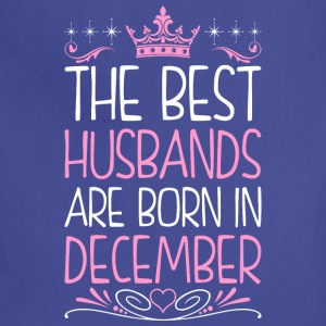 The Best Husbands Are Born In December - Adjustable Apron