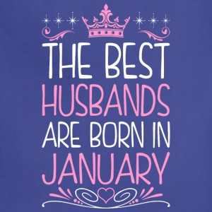 The Best Husbands Are Born In January - Adjustable Apron