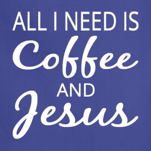 All I Need Is Coffee And Jesus - Adjustable Apron