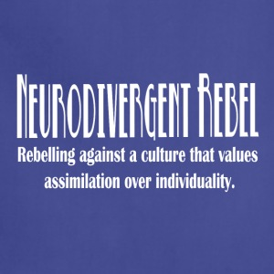 Neurodivergent Rebel - White Text - Adjustable Apron