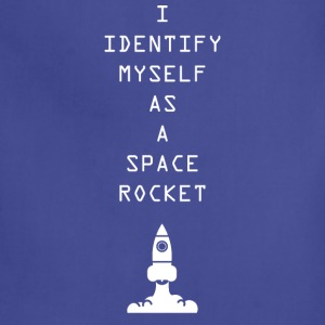 I Identify myself as a space rocket - Adjustable Apron