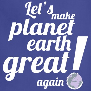 Let's make planet earth GREAT again! - Adjustable Apron