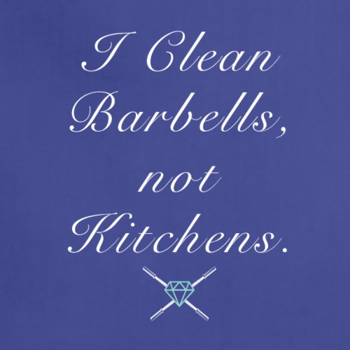 I clean barbells not kitchens (white) - Adjustable Apron