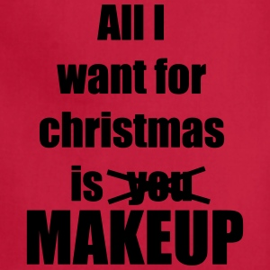 All I want for christmas is you makeup - Adjustable Apron