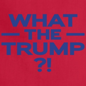 What The Trump ?! - Adjustable Apron