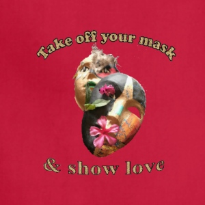 Take off your mask and show love - The Love Moveme - Adjustable Apron