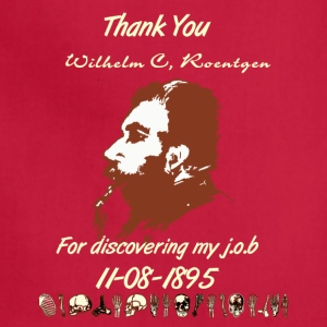Thank You Wilhelm C. Roentgen - Adjustable Apron