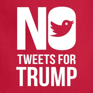 Trump_No Tweets For Trump tshirt - Adjustable Apron