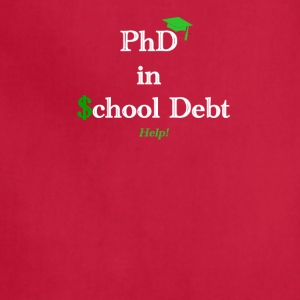 Graduation: Phd in School Debt - Adjustable Apron
