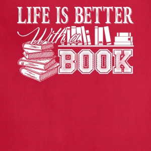 Life Is Better With Book Shirt - Adjustable Apron