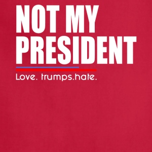 Not My President Trump - Adjustable Apron