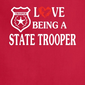 LOVE BEING A STATE TROOPER - Adjustable Apron