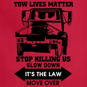 Tow Lives Matter Slow Down Move Over T Shirt - Adjustable Apron