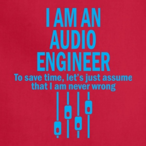 I Am An Audio Engineer T Shirt - Adjustable Apron