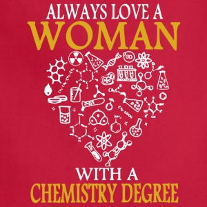 Always Love A Woman With A Chemistry Degree Shirt - Adjustable Apron
