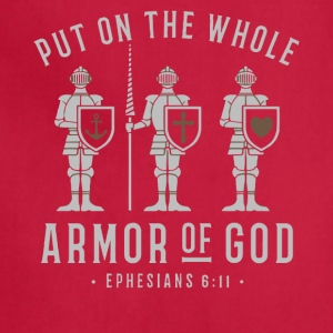 Put on the whole armor of god shirt - Adjustable Apron