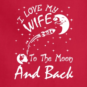 I Love My Wife To The Moon And Back T Shirt - Adjustable Apron