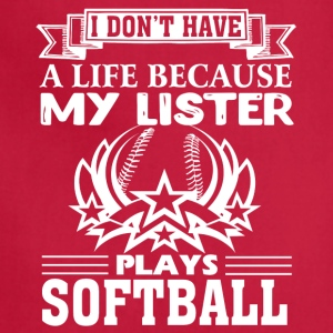 MY SISTER PLAYS SOFTBALL SHIRT - Adjustable Apron