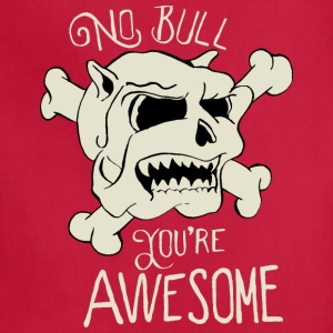 No Bull You're Awesome - Adjustable Apron