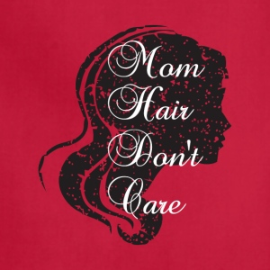 Mom hair don't care shirt for mother's day - Adjustable Apron