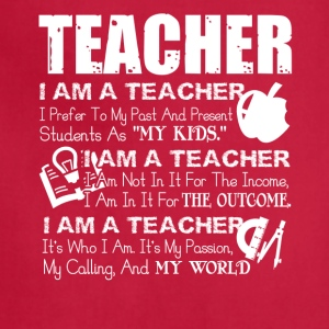 Teacher It's Who I Am My Passion My Calling - Adjustable Apron