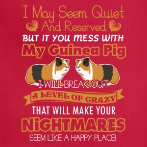 Don't mess With My Guinea Pig Shirt - Adjustable Apron