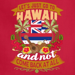 LET'S JUST GO TO HAWAII SHIRT - Adjustable Apron