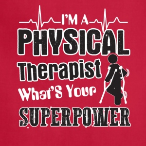 I'm A Physical Therapist What's Your Superpower - Adjustable Apron