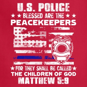 US POLICE BLESSED ARE PEACEKEEPERS TEE SHIRT - Adjustable Apron