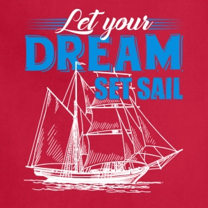 Let Your Dream Set Sail Tshirt - Adjustable Apron