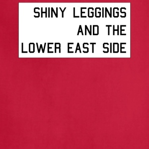 Shiny Leggings And The Lower East Side - Adjustable Apron