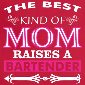 The Best Kind Of Mom Raises A Bartender - Adjustable Apron