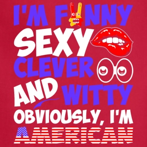 Im Funny Sexy Clever And Witty Im American - Adjustable Apron