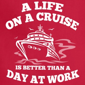 A Life On A Cruise T Shirt - Adjustable Apron