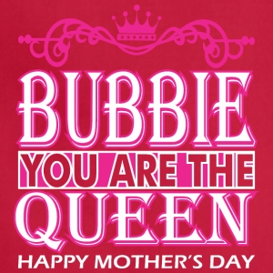 Bubbie You Are The Queen Happy Mothers Day - Adjustable Apron