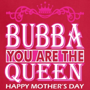 Bubba You Are The Queen Happy Mothers Day - Adjustable Apron