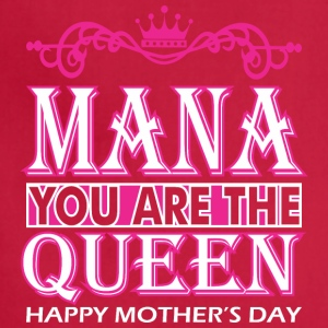 Mana You Are The Queen Happy Mothers Day - Adjustable Apron