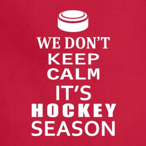 Hockey-We Don't keep calm- Shirt, Hoodie Gift - Adjustable Apron